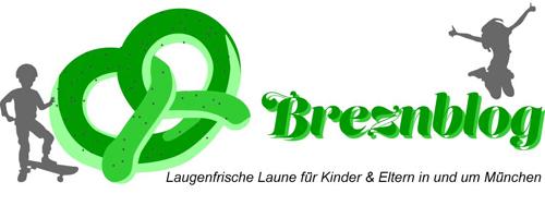 Breznblog, laugenfrische Laune für Kinder und Eltern in und um München